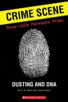 Crime Scene: True-life Forensic Files #1: Dusting And DNA - Anna Prokos