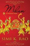 Milan (A Wedding Story) - Simi K. Rao