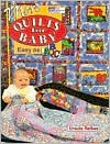 More Quilts for Baby: Easy as ABC - Ursula Reikes, Sally Schneider