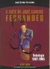 A Arte de José Carlos Fernandes - José Carlos Fernandes