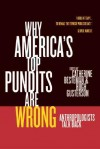 Why America's Top Pundits Are Wrong: Anthropologists Talk Back - Catherine Besteman, Hugh Gusterson