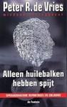Alleen huilebalken hebben spijt - Peter R. de Vries