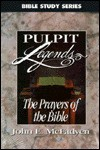 Prayers of the Bible: Pulpit Legends - John Edgar McFadyen