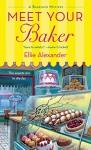 Meet Your Baker (A Bakeshop Mystery Book 1) - Ellie Alexander