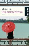 Himmelstänzerin - Shan Sa, Elsbeth Ranke
