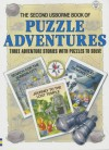 Second Usborne Book of Puzzle Adventures: Three Adventure Stories with Puzzles to Solve - Karen Dolby, Susannah Leigh, Marjorie Everitt, Martin Oliver