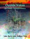 Outside Voices: An Email Correspondence - Jake Berry, Jeffrey Side