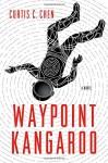 Waypoint Kangaroo: A Novel - Curtis C. Chen