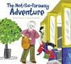 The Not-So-Faraway Adventure - Andrew Larsen, Irene Luxbacher