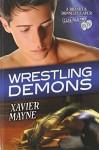 Wrestling Demons - Xavier Mayne
