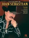 Las Canciones de Joan Sebastian - Joan Sebastian, Hal Leonard Publishing Company