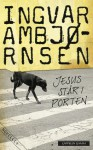 Jesus står i porten - Ingvar Ambjørnsen