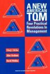A New American Tqm: Four Practical Revolutions In Management - Shoji Shiba, Alan Graham, Shōji Shiba