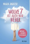 Wolke 7 ist auch nur Nebel: Moyas Liebesexperiment - Mara Andeck