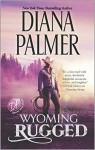 Wyoming Rugged - Diana Palmer