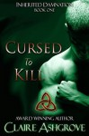 Cursed to Kill - Claire Ashgrove
