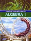 Prentice Hall Mathematics: Algebra 1 - Allan E. Bellman, Randall I. Charles, Sadie Bragg