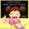 Katie Sue's First Day Of School - Kimberly Bennet, Daniela Frongia
