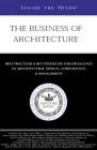 The Business Of Architecture: Industry Leaders On Envisioning &Amp; Creating Custom Designs - Inside the Minds