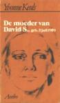 De moeder van David S., geb. 3 juli 1959 - Yvonne Keuls