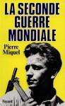 La Seconde Guerre Mondiale - Pierre Miquel