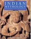 Indian Mythology: Myths and Legends of India, Tibet and Sri Lanka - Rachel Storm
