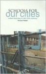 Schools for Our Cities: Urban Learning in the 21st Century - Richard Riddell, Tim Brighouse