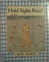 Hold Tight, Bear! - Ron Maris