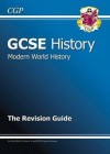 Modern World History: History: GCSE: The Revision Guide - Richard Parsons