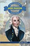 James Madison: Creating a Nation - Zachary Kent