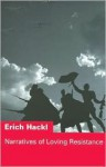 Narratives of Loving Resistance: Two Stories - Erich Hackl
