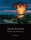 Henk Pander: Memory and Modern Life - Roger Hull