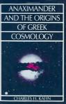 Anaximander and the Origins of Greek Cosmology - Charles H. Kahn