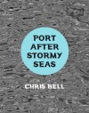 Port After Stormy Seas - Chris Bell