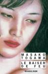 Le baiser de feu - Masako Togawa, Hélène Prouteau
