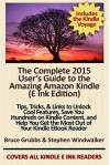 The Complete 2015 User's Guide to the Amazing Amazon Kindle: Tips, Tricks, & Links to Unlock Cool Features, Save You Hundreds on Kindle Content, and Help You Get the Most Out of Your Kindle - Stephen Windwalker, Bruce Grubbs