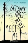 Because You'll Never Meet Me by Leah Thomas (2015-06-02) - Leah Thomas;