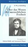 F. W. J. Schelling: Uber Das Wesen Der Menschlichen Freiheit - Annemarie Pieper, Otfried Höffe