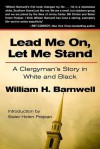 Lead Me On, Let Me Stand: A Clergyman's Story in White and Black - William Barnwell, Helen Prejean