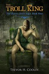 The Troll King (The Bowl of Souls Book 9) - Trevor H. Cooley