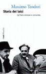 Storia dei laici nell'Italia clericale e comunista - Massimo Teodori
