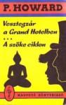 Vesztegzár a Grand Hotelben ; A szőke ciklon - Jenő Rejtő