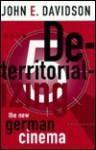 Deterritorializing the New German Cinema - John E. Davidson