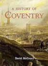 History Of Coventry (None) - David McGrory