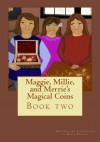 Maggie, Millie, and Merrie's Magical Coins - Rosie Russell