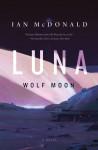 Luna: Wolf Moon - Ian McDonald