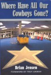 Where Have All Our Cowboys Gone? - Brian Jensen, Troy Aikman