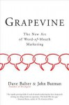 Grapevine: Why Buzz Was a Fad But Word of Mouth Is Forever - Dave Balter, John Butman