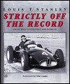 Strictly Off the Record - Louis T. Stanley