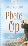 Photo Op (Squabbin Bay, Maine Series #1) (Heartsong Presents #762) - Lynn A. Coleman